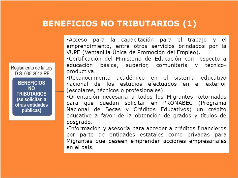 ¿Qué beneficios otorga la Ley? Beneficios tributarios (los otroga la SUNAT BENEFICIOS NO TRIBUTARIOS (1) Acceso para la capacitación para el trabajo y