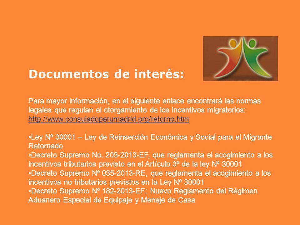 Documentos de interés: Para mayor información, en el siguiente enlace encontrará las normas legales que regulan el otorgamiento de los incentivos migr