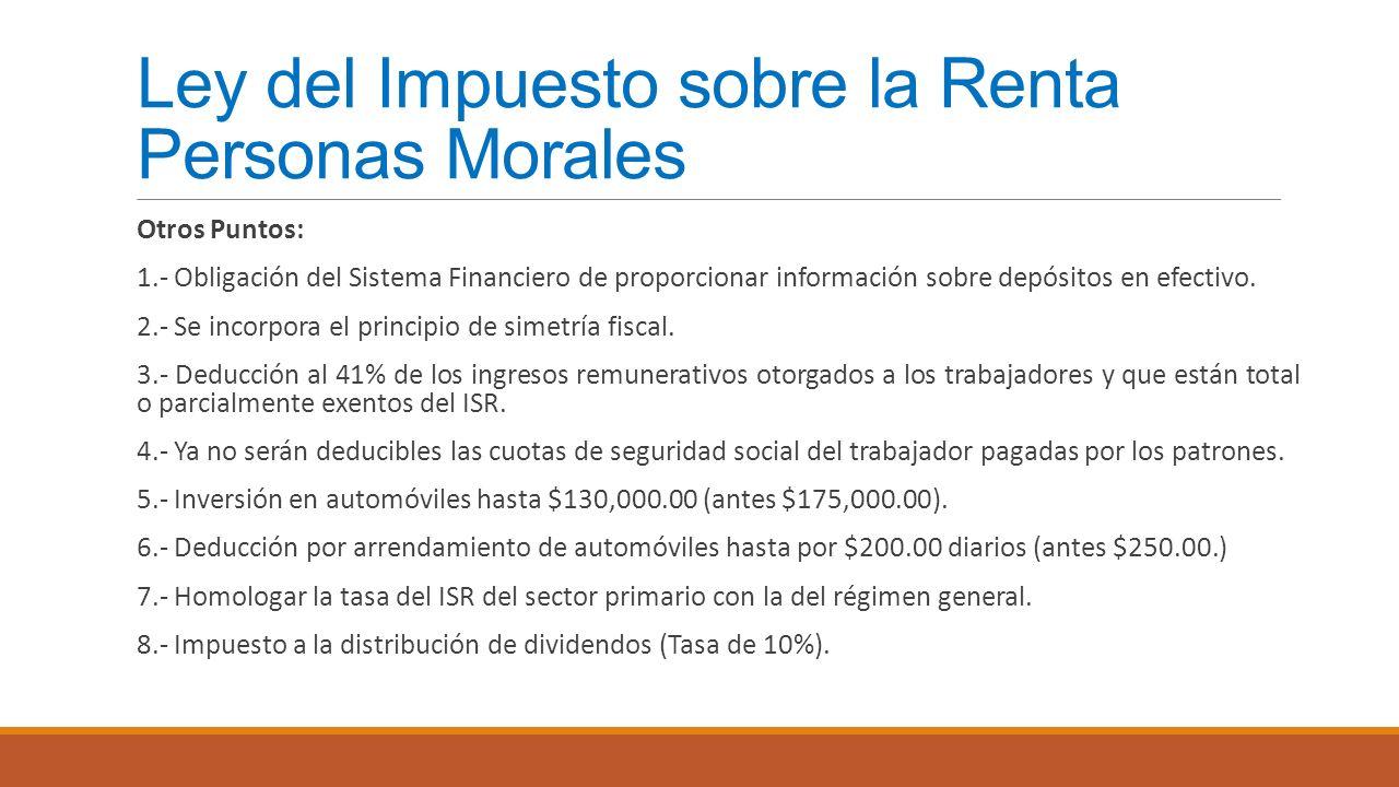 Ley del Impuesto sobre la Renta Personas Morales Otros Puntos: 1.- Obligación del Sistema Financiero de proporcionar información sobre depósitos en ef