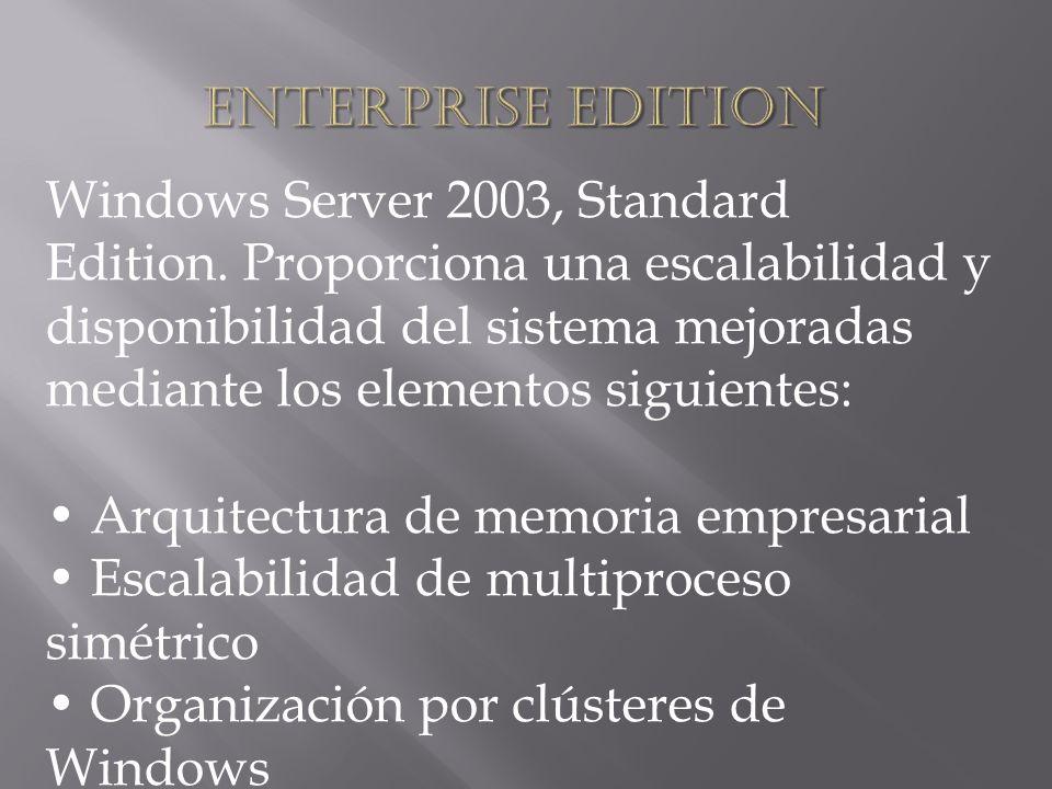 Windows Server 2003, Standard Edition. Proporciona una escalabilidad y disponibilidad del sistema mejoradas mediante los elementos siguientes: Arquite