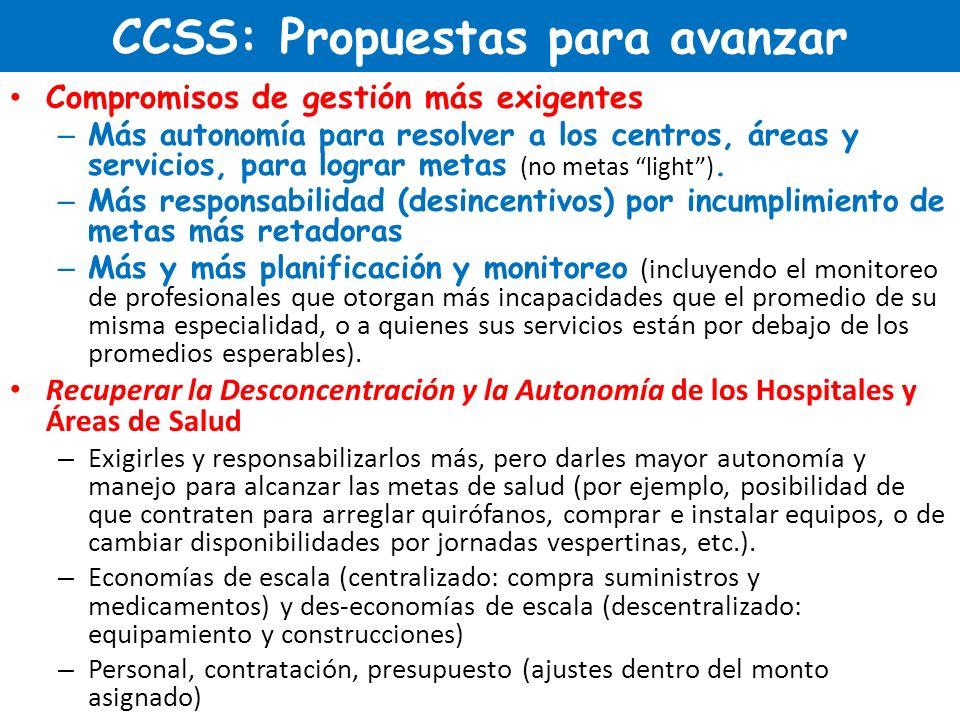 CCSS: Propuestas para avanzar Compromisos de gestión más exigentes – Más autonomía para resolver a los centros, áreas y servicios, para lograr metas (