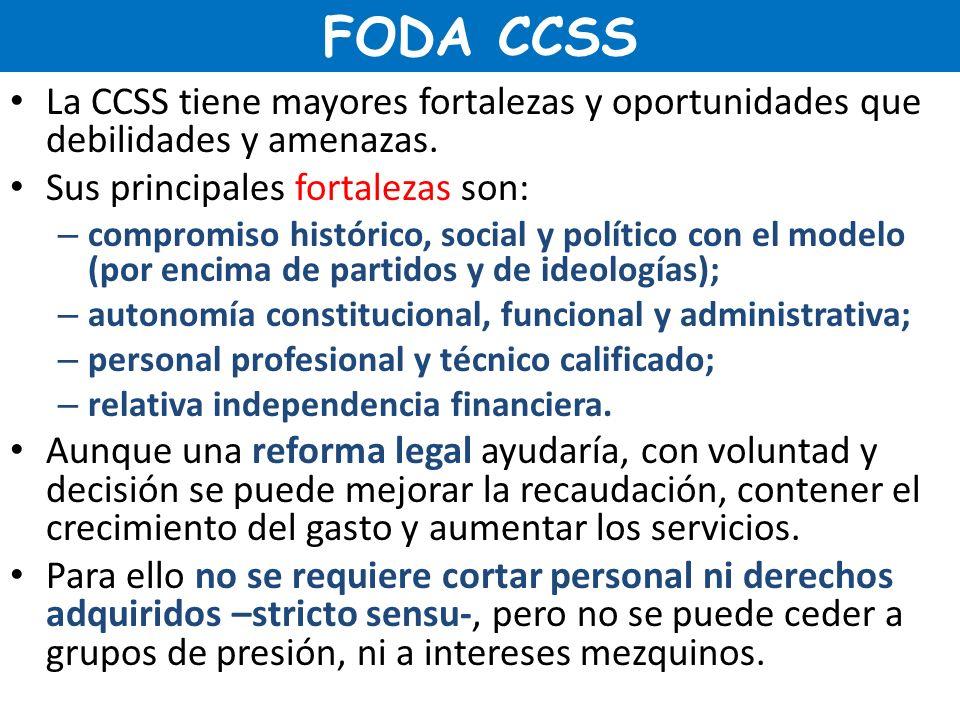 FODA CCSS La CCSS tiene mayores fortalezas y oportunidades que debilidades y amenazas. Sus principales fortalezas son: – compromiso histórico, social