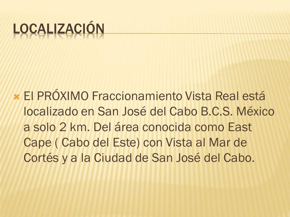 El PRÓXIMO Fraccionamiento Vista Real está localizado en San José del Cabo B.C.S.