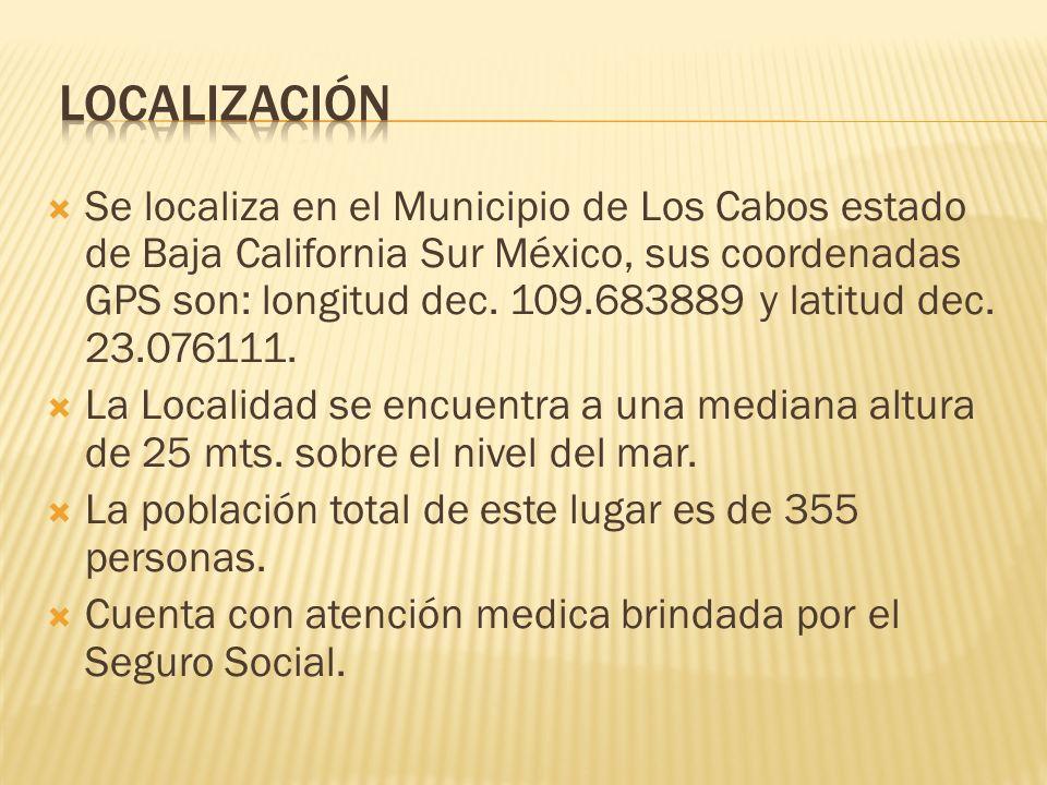 Se localiza en el Municipio de Los Cabos estado de Baja California Sur México, sus coordenadas GPS son: longitud dec.