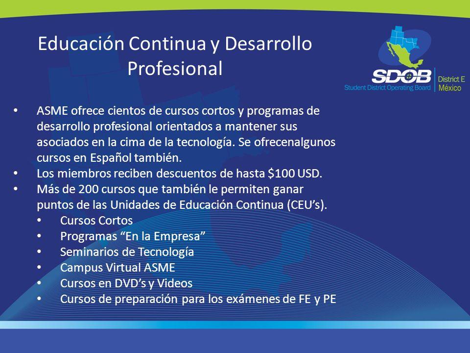 Educación Continua y Desarrollo Profesional ASME ofrece cientos de cursos cortos y programas de desarrollo profesional orientados a mantener sus asoci