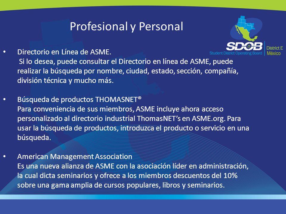 Profesional y Personal Directorio en Línea de ASME. Si lo desea, puede consultar el Directorio en línea de ASME, puede realizar la búsqueda por nombre