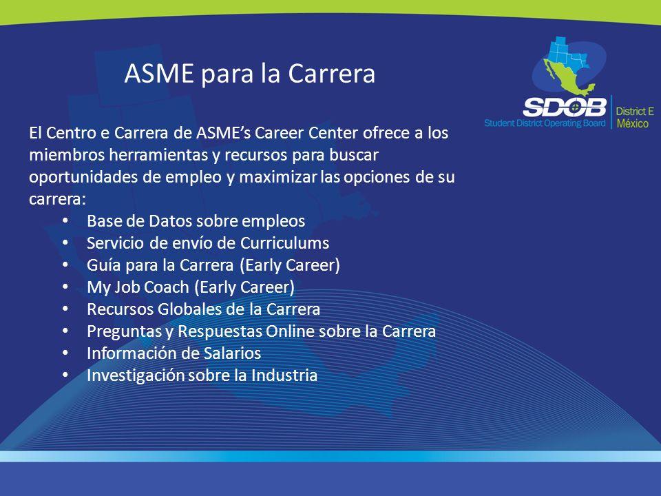 ASME para la Carrera El Centro e Carrera de ASMEs Career Center ofrece a los miembros herramientas y recursos para buscar oportunidades de empleo y ma