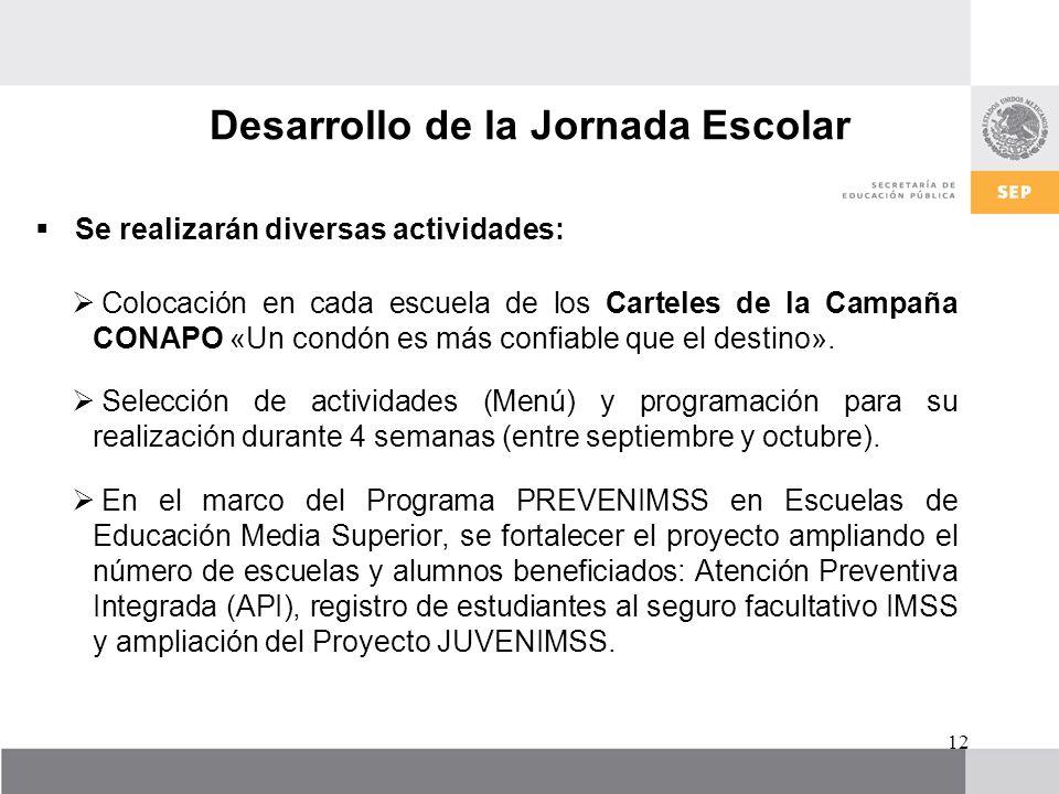 Se realizarán diversas actividades: Colocación en cada escuela de los Carteles de la Campaña CONAPO «Un condón es más confiable que el destino». Selec