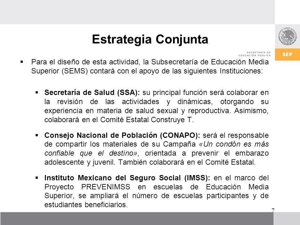 Estrategia Conjunta Para el diseño de esta actividad, la Subsecretaría de Educación Media Superior (SEMS) contará con el apoyo de las siguientes Insti