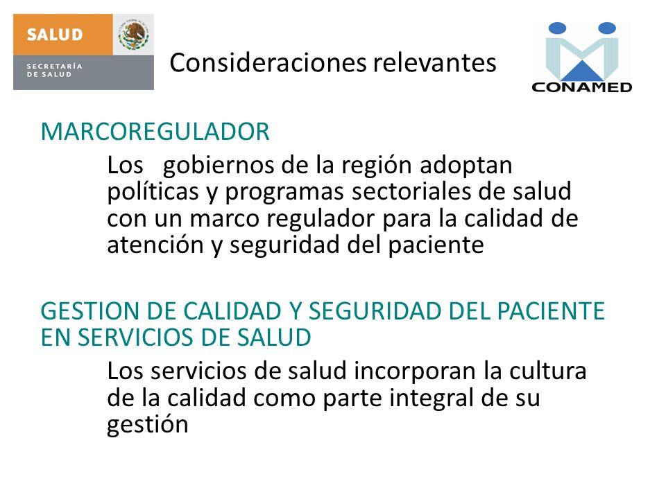Consideraciones relevantes MARCOREGULADOR Los gobiernos de la región adoptan políticas y programas sectoriales de salud con un marco regulador para la