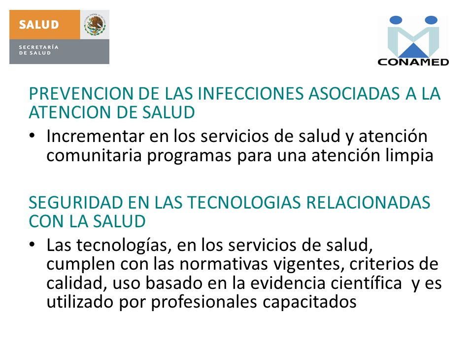 PREVENCION DE LAS INFECCIONES ASOCIADAS A LA ATENCION DE SALUD Incrementar en los servicios de salud y atención comunitaria programas para una atenció