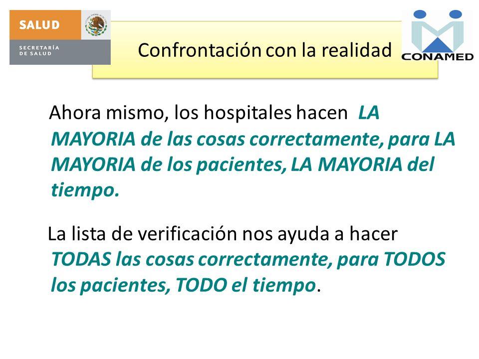Ahora mismo, los hospitales hacen LA MAYORIA de las cosas correctamente, para LA MAYORIA de los pacientes, LA MAYORIA del tiempo. La lista de verifica