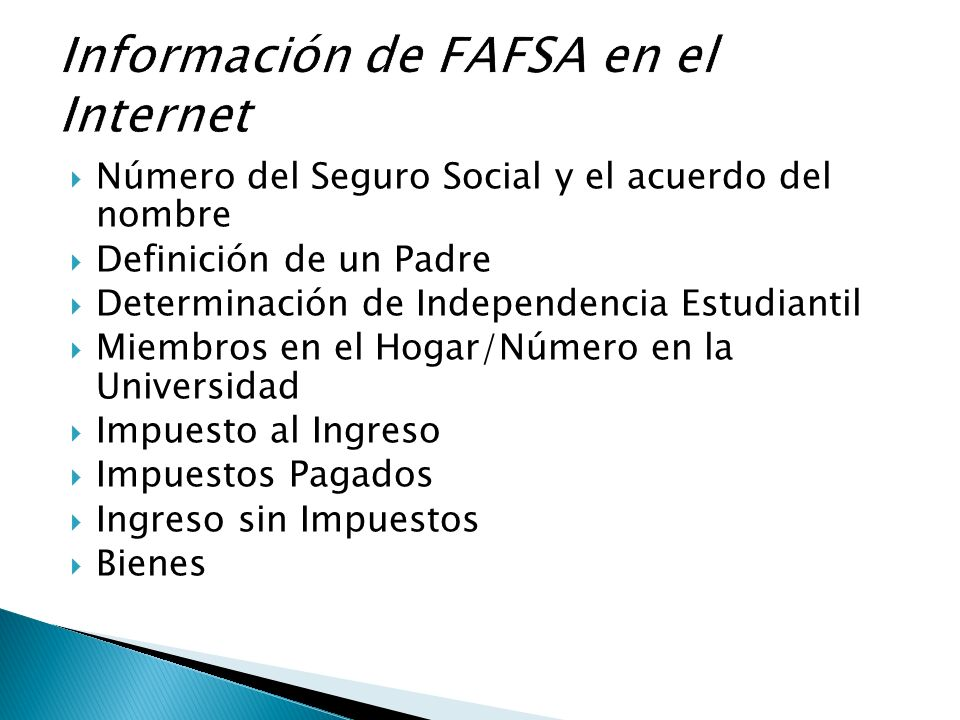 Número del Seguro Social y el acuerdo del nombre Definición de un Padre Determinación de Independencia Estudiantil Miembros en el Hogar/Número en la U