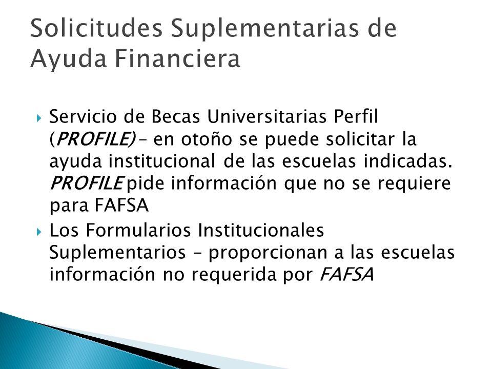 Servicio de Becas Universitarias Perfil (PROFILE) – en otoño se puede solicitar la ayuda institucional de las escuelas indicadas. PROFILE pide informa