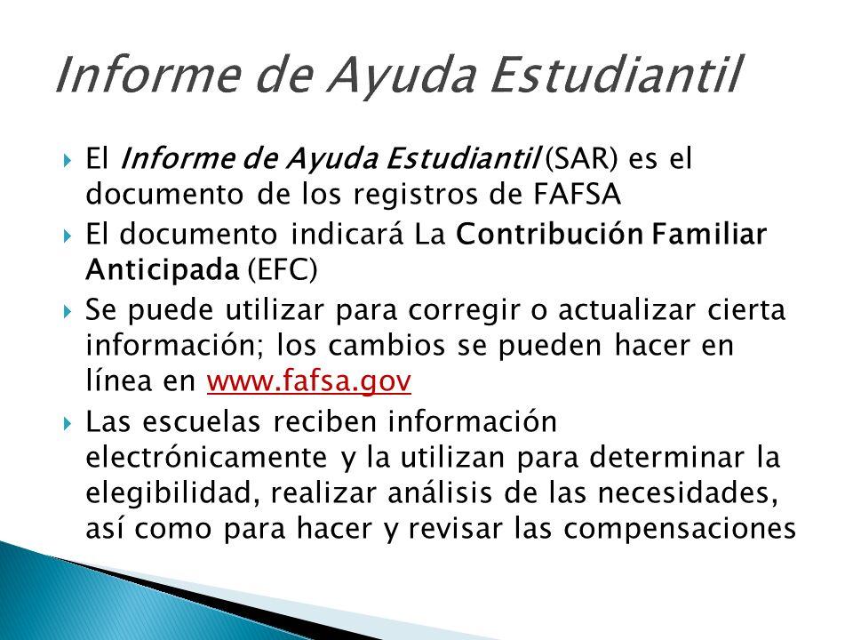 El Informe de Ayuda Estudiantil (SAR) es el documento de los registros de FAFSA El documento indicará La Contribución Familiar Anticipada (EFC) Se pue