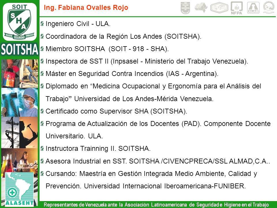 Ing.Fabiana Ovalles Rojo Ingeniero Civil - ULA. Coordinadora de la Región Los Andes (SOITSHA).