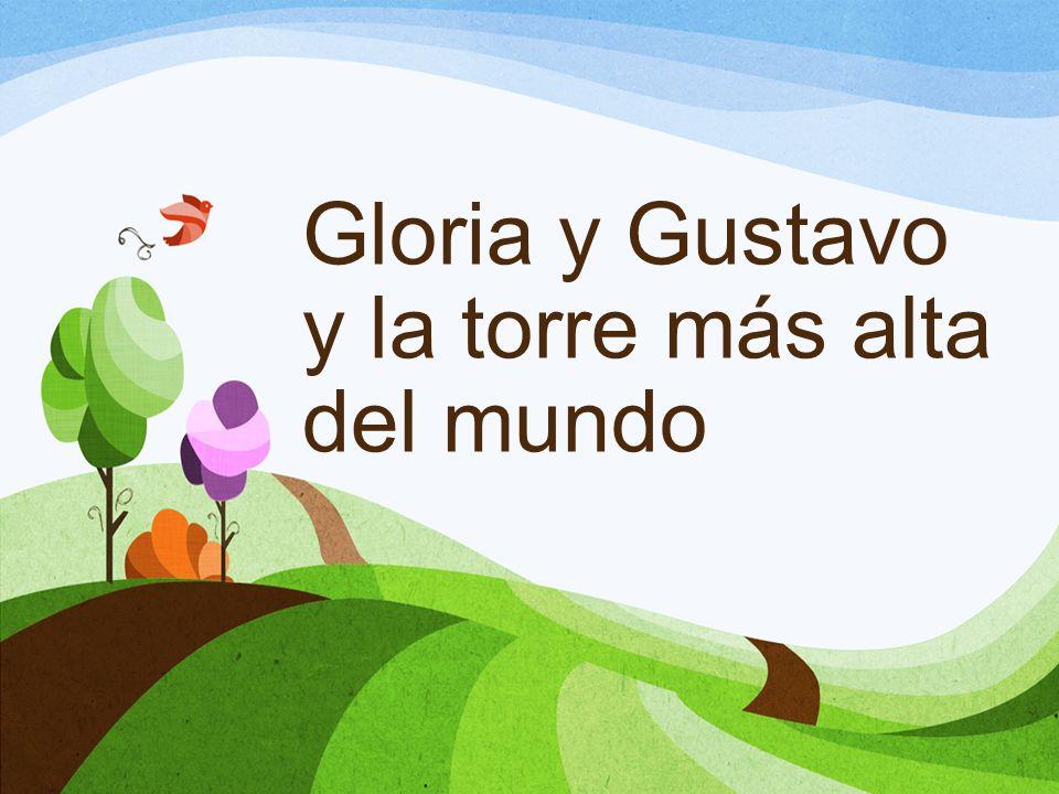 Gloria y Gustavo y la torre más alta del mundo