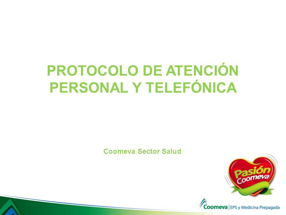 PROTOCOLO DE ATENCIÓN PERSONAL Y TELEFÓNICA Coomeva Sector Salud