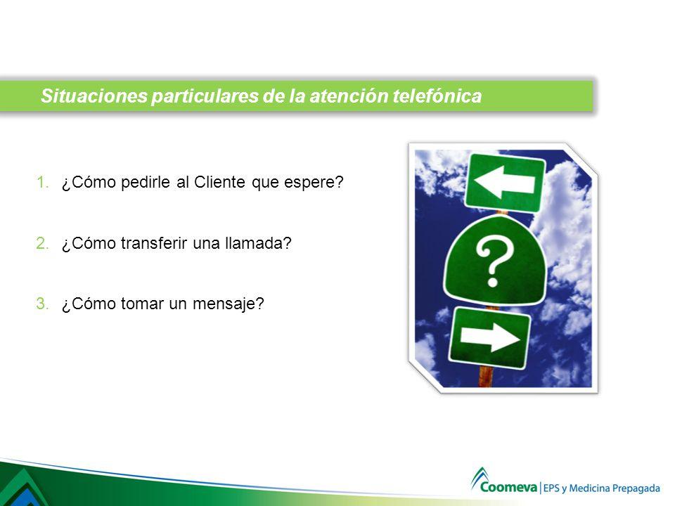 1.¿Cómo pedirle al Cliente que espere.2.¿Cómo transferir una llamada.