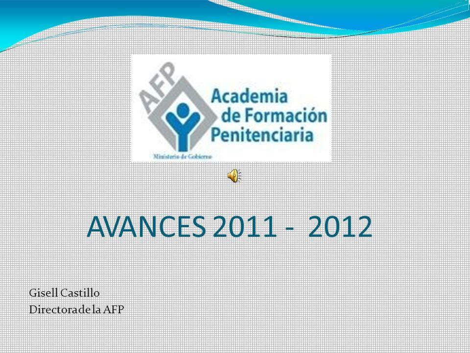 AVANCES 2011 -2012 Gisell Castillo Directora de la AFP