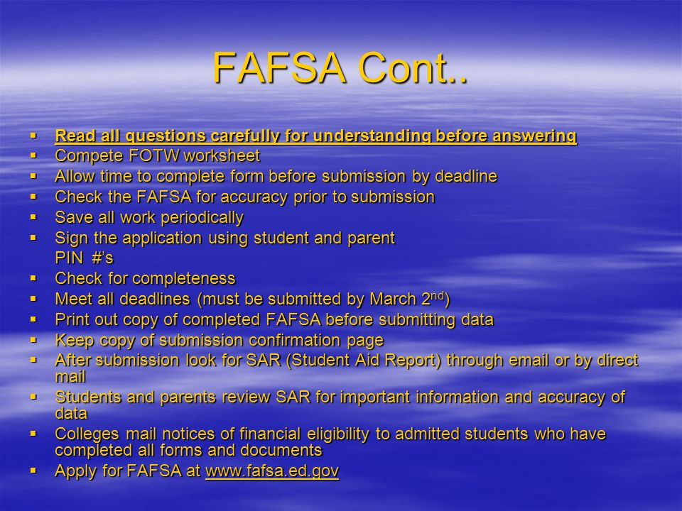FAFSA Cont.. Read all questions carefully for understanding before answering Read all questions carefully for understanding before answering Compete F