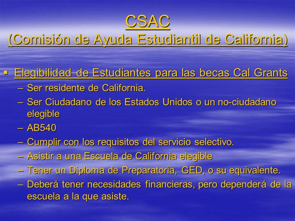 CSAC (Comisión de Ayuda Estudiantil de California) Elegibilidad de Estudiantes para las becas Cal Grants Elegibilidad de Estudiantes para las becas Ca