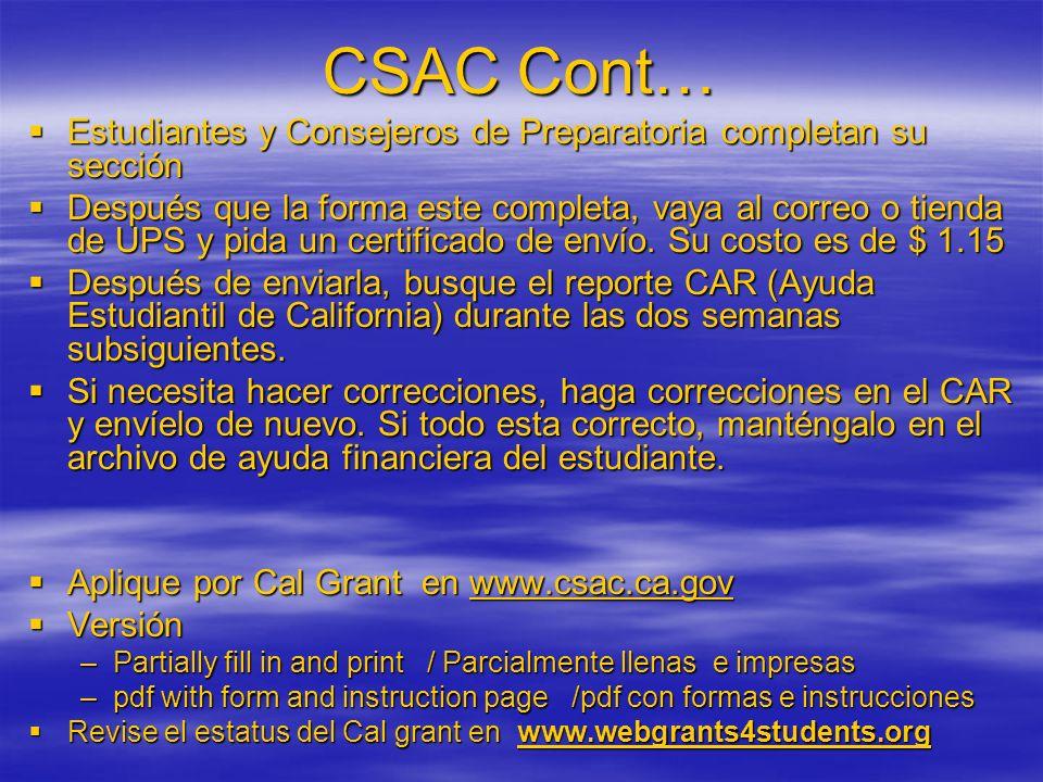 CSAC Cont… Estudiantes y Consejeros de Preparatoria completan su sección Después que la forma este completa, vaya al correo o tienda de UPS y pida un certificado de envío.