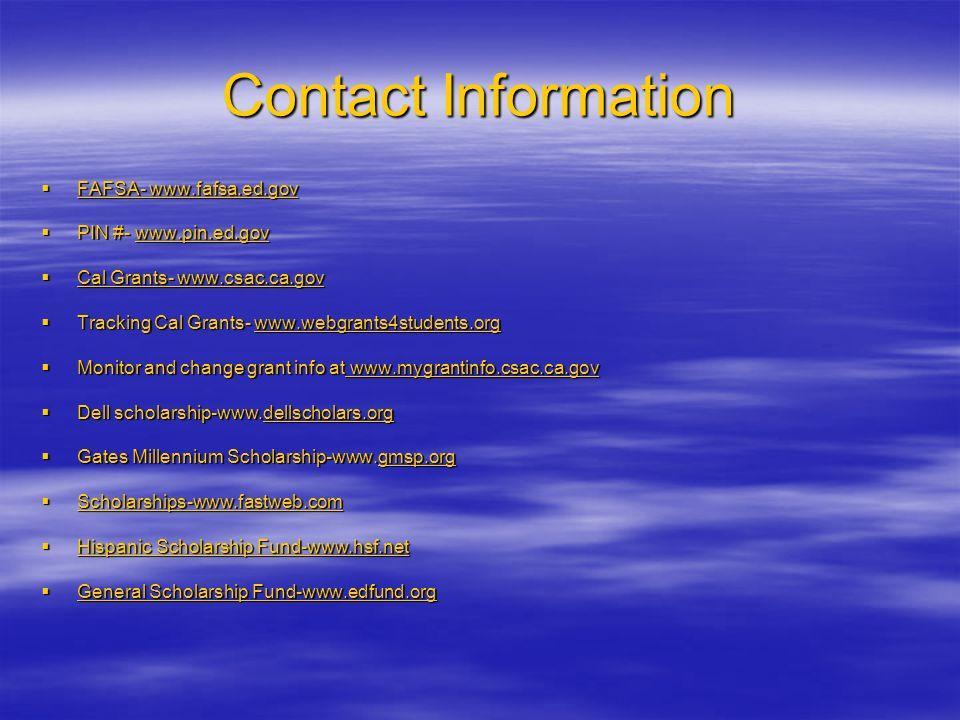 Contact Information FAFSA- www.fafsa.ed.gov FAFSA- www.fafsa.ed.gov FAFSA- www.fafsa.ed.gov FAFSA- www.fafsa.ed.gov PIN #- www.pin.ed.gov PIN #- www.p