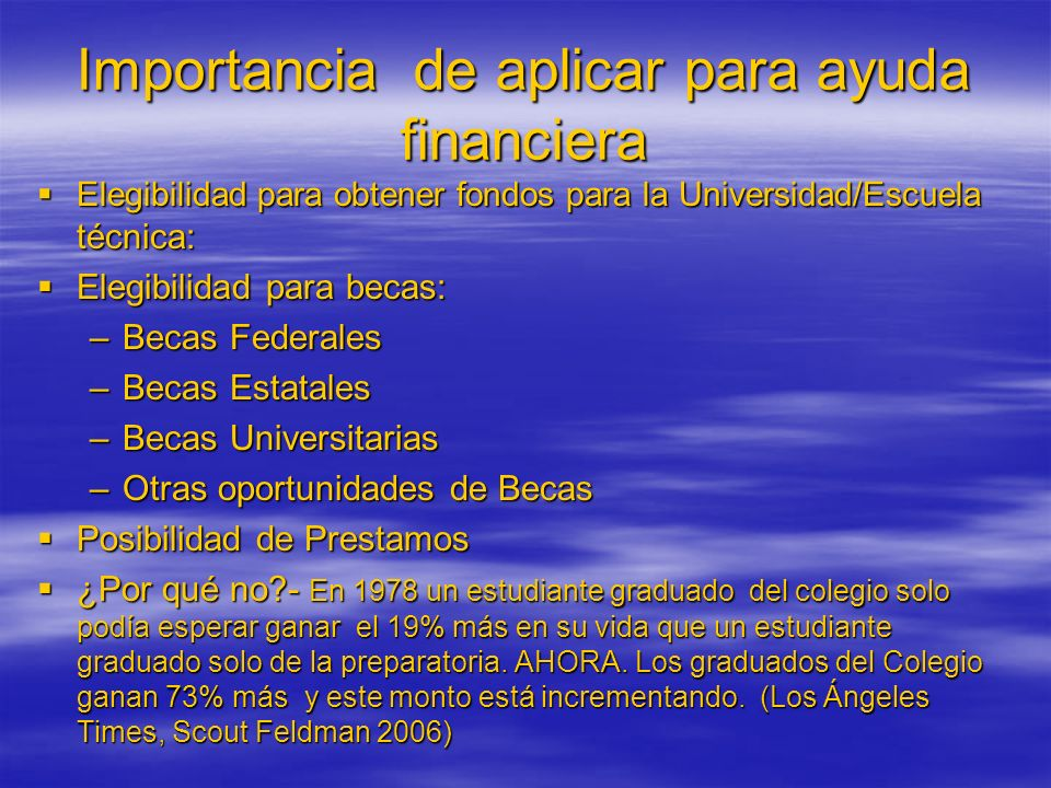 Importancia de aplicar para ayuda financiera Elegibilidad para obtener fondos para la Universidad/Escuela técnica: Elegibilidad para obtener fondos pa