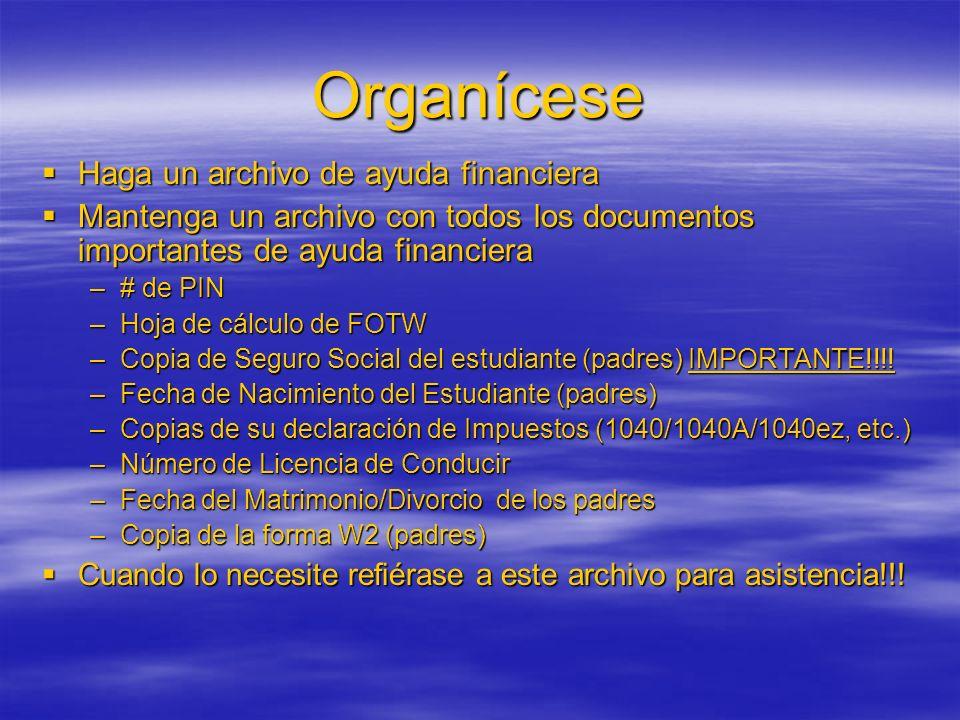 Organícese Haga un archivo de ayuda financiera Haga un archivo de ayuda financiera Mantenga un archivo con todos los documentos importantes de ayuda f