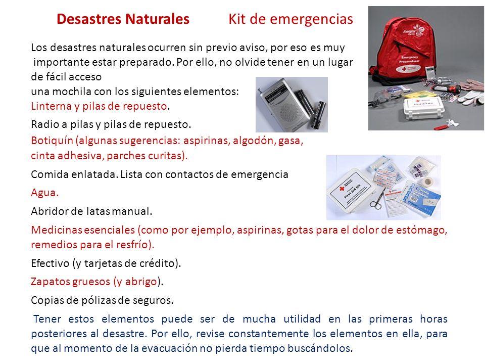 Los desastres naturales ocurren sin previo aviso, por eso es muy importante estar preparado. Por ello, no olvide tener en un lugar de fácil acceso una