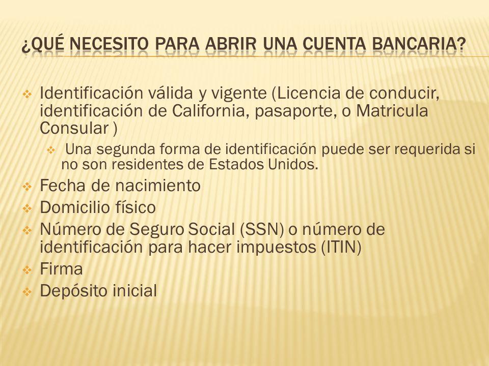 Identificación válida y vigente (Licencia de conducir, identificación de California, pasaporte, o Matricula Consular ) Una segunda forma de identifica