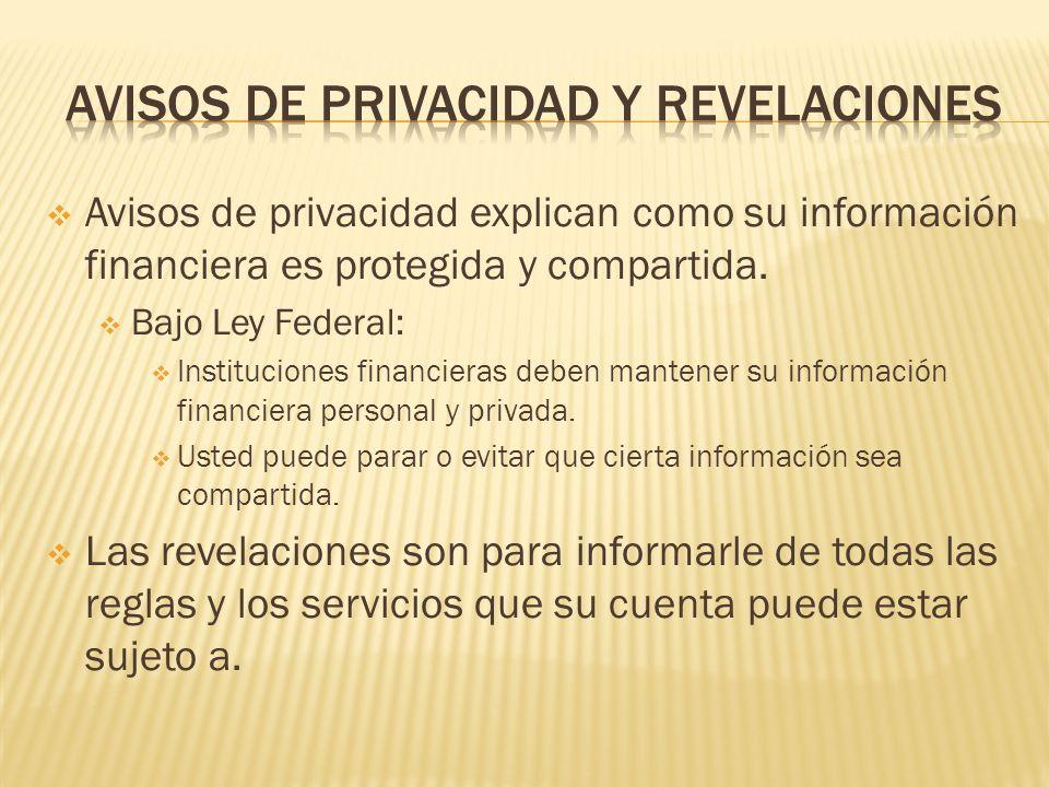 Avisos de privacidad explican como su información financiera es protegida y compartida. Bajo Ley Federal: Instituciones financieras deben mantener su