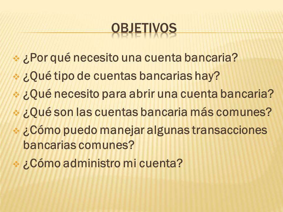¿Por qué necesito una cuenta bancaria? ¿Qué tipo de cuentas bancarias hay? ¿Qué necesito para abrir una cuenta bancaria? ¿Qué son las cuentas bancaria