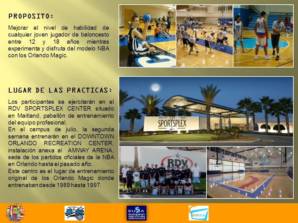 LUGAR DE LAS PRACTICAS: Los participantes se ejercitarán en el RDV SPORTSPLEX CENTER situado en Maitland, pabellón de entrenamiento del equipo profesional.