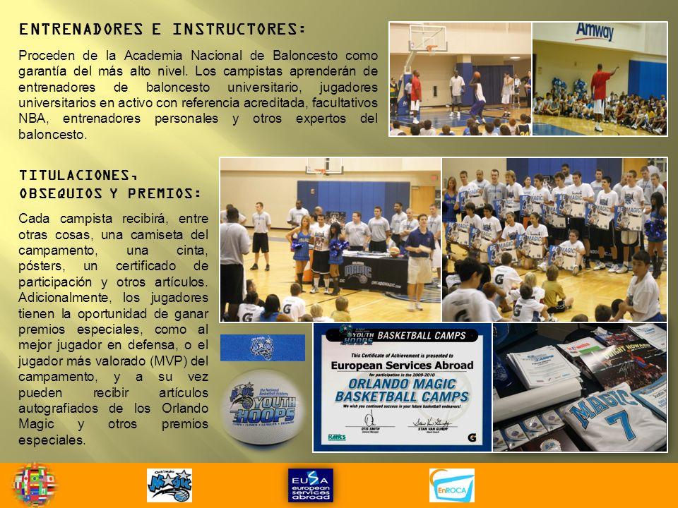 ENTRENADORES E INSTRUCTORES: Proceden de la Academia Nacional de Baloncesto como garantía del más alto nivel.