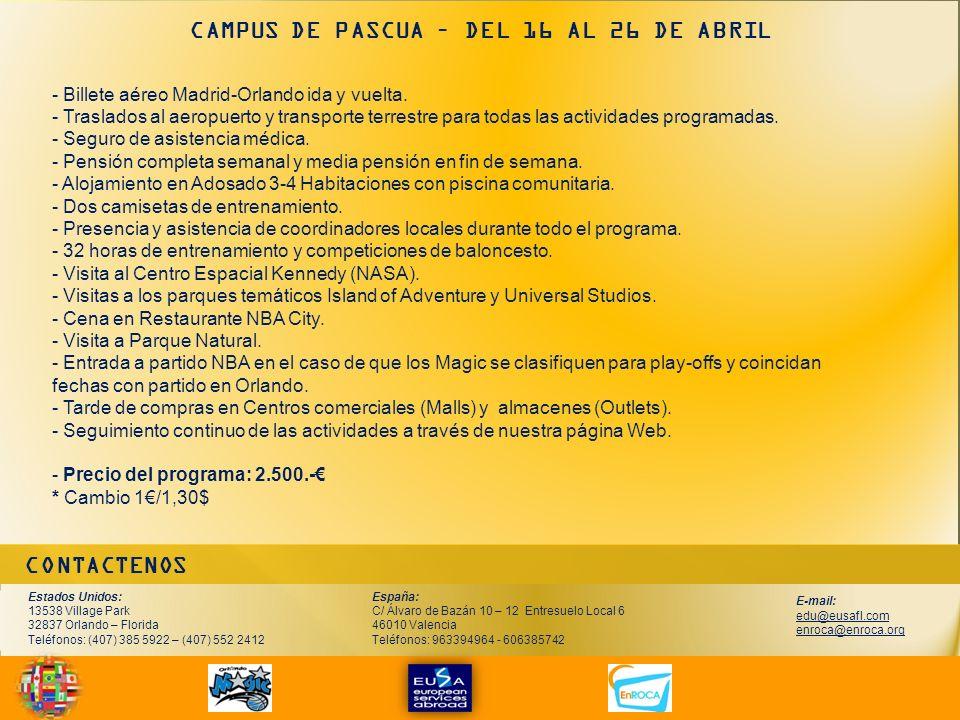 CONTACTENOS CAMPUS DE PASCUA – DEL 16 AL 26 DE ABRIL - Billete aéreo Madrid-Orlando ida y vuelta.