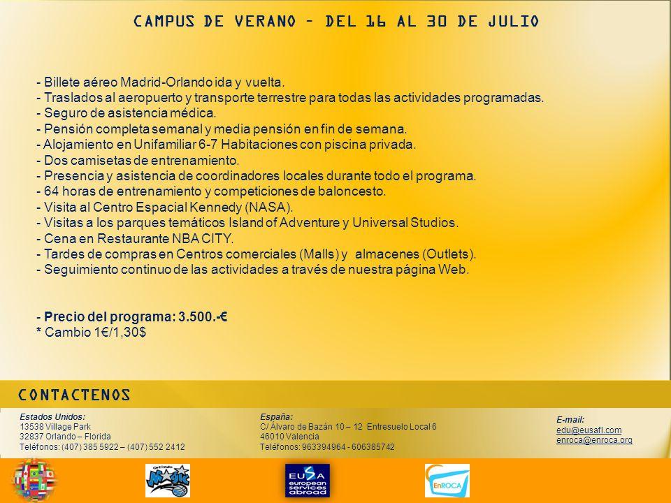 CONTACTENOS CAMPUS DE VERANO – DEL 16 AL 30 DE JULIO - Billete aéreo Madrid-Orlando ida y vuelta.