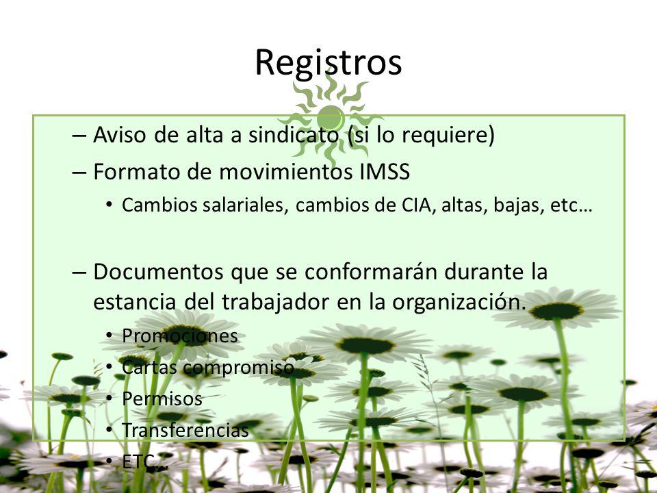 Registros – Aviso de alta a sindicato (si lo requiere) – Formato de movimientos IMSS Cambios salariales, cambios de CIA, altas, bajas, etc… – Document