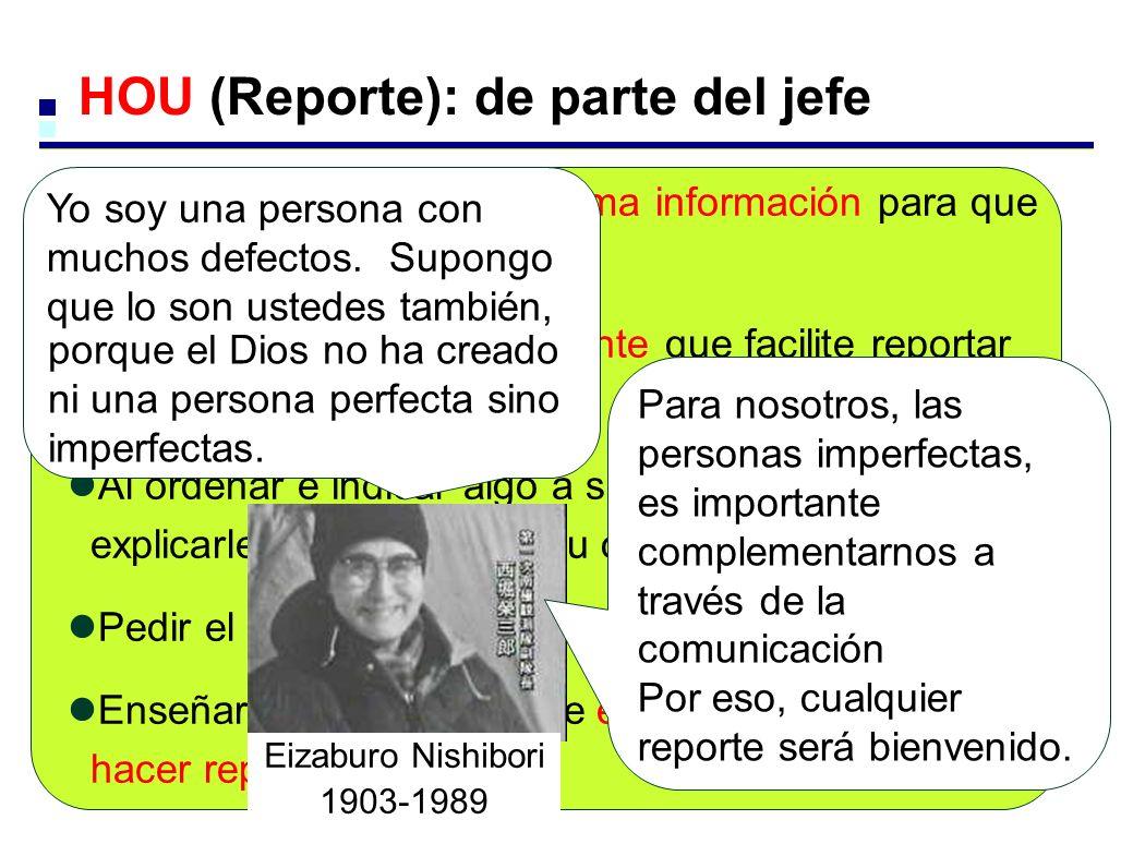 HOU (Reporte): de parte del jefe El jefe debe suministrar última información para que le reporten oportunamente. El jefe debe crear un ambiente que fa