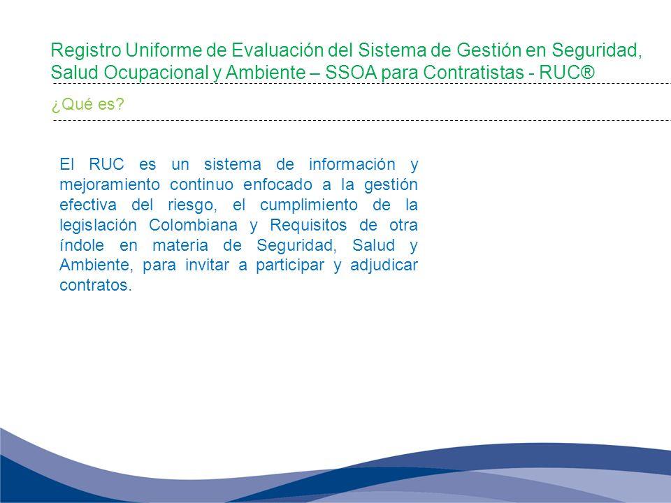 El RUC es un sistema de información y mejoramiento continuo enfocado a la gestión efectiva del riesgo, el cumplimiento de la legislación Colombiana y