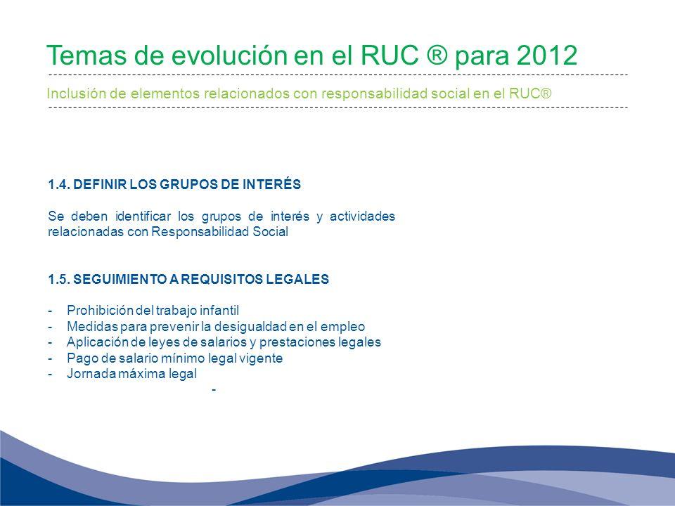 Inclusión de elementos relacionados con responsabilidad social en el RUC® 1.4. DEFINIR LOS GRUPOS DE INTERÉS Se deben identificar los grupos de interé
