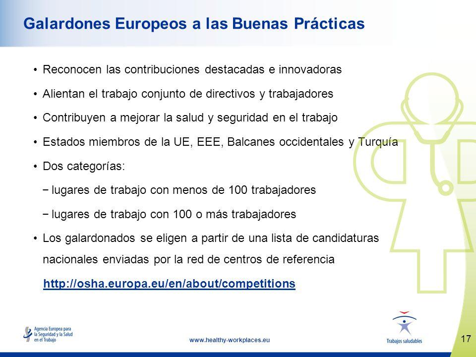 17 www.healthy-workplaces.eu Galardones Europeos a las Buenas Prácticas Reconocen las contribuciones destacadas e innovadoras Alientan el trabajo conj