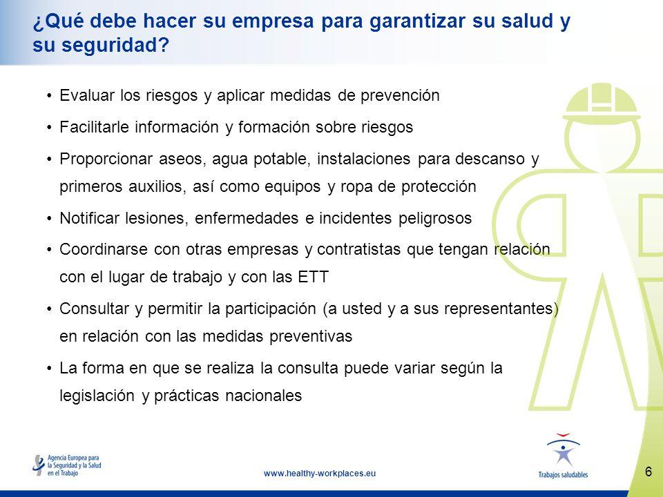 6 www.healthy-workplaces.eu ¿Qué debe hacer su empresa para garantizar su salud y su seguridad? Evaluar los riesgos y aplicar medidas de prevención Fa