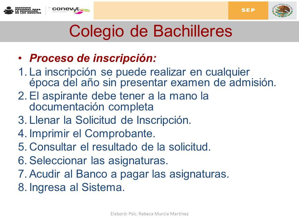 Colegio de Bachilleres Proceso de inscripción: 1.La inscripción se puede realizar en cualquier época del año sin presentar examen de admisión. 2.El as