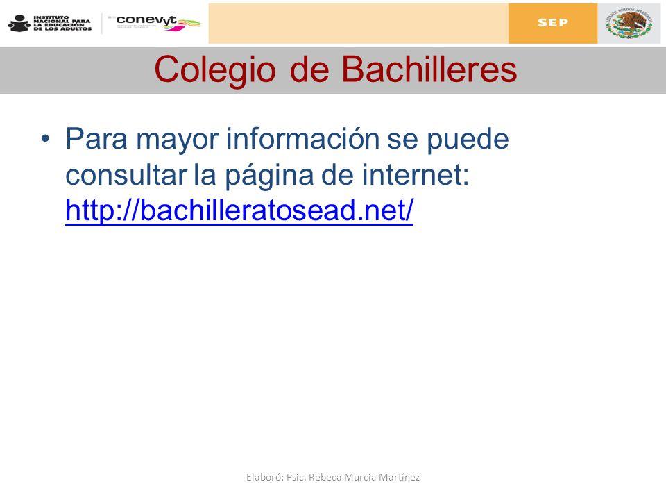Colegio de Bachilleres Para mayor información se puede consultar la página de internet: http://bachilleratosead.net/ http://bachilleratosead.net/ Elab