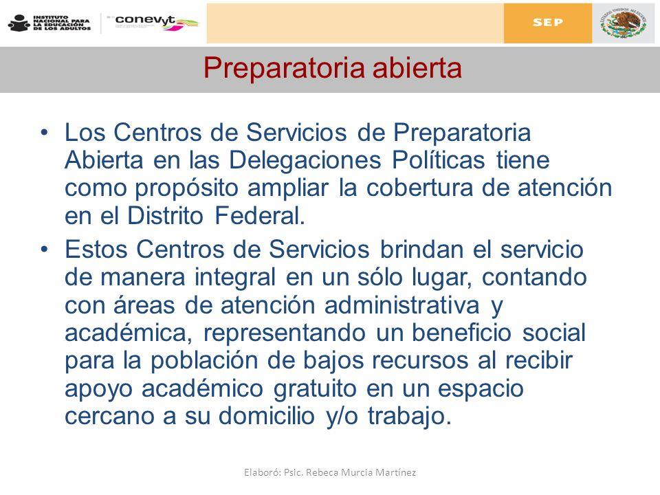 Preparatoria abierta Los Centros de Servicios de Preparatoria Abierta en las Delegaciones Políticas tiene como propósito ampliar la cobertura de atenc