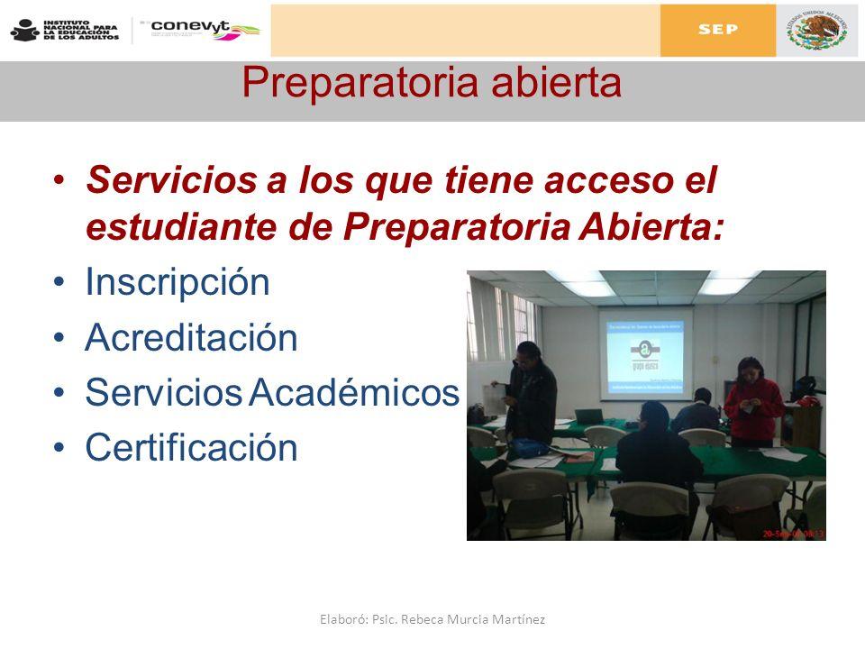 Preparatoria abierta Servicios a los que tiene acceso el estudiante de Preparatoria Abierta: Inscripción Acreditación Servicios Académicos Certificaci