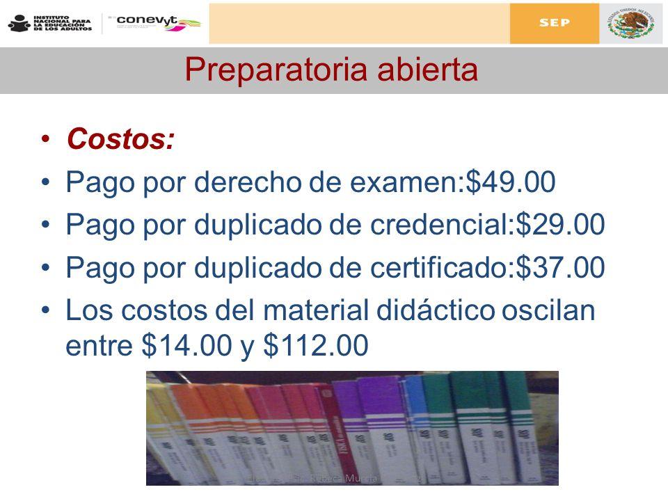 Preparatoria abierta Costos: Pago por derecho de examen:$49.00 Pago por duplicado de credencial:$29.00 Pago por duplicado de certificado:$37.00 Los co