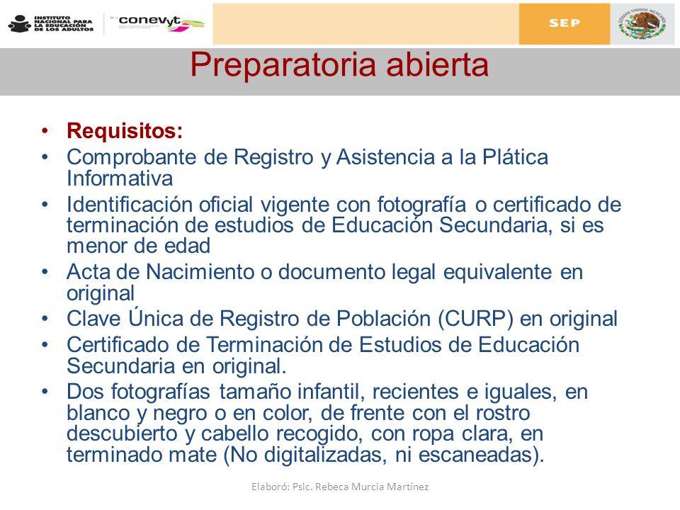 Preparatoria abierta Requisitos: Comprobante de Registro y Asistencia a la Plática Informativa Identificación oficial vigente con fotografía o certifi